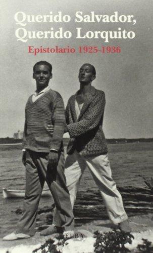 9788494085529: QUERIDO SALVADOR, QUERIDO LORQUITO: Epistolario 1925-1936