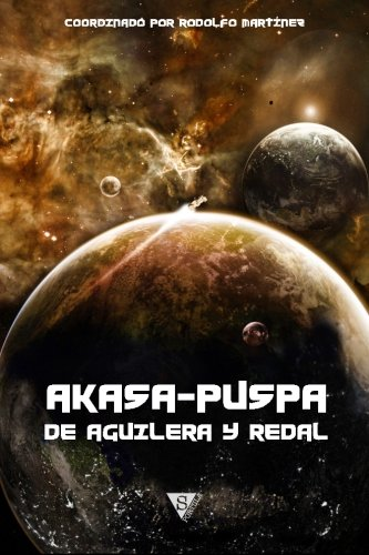 Akasa-Puspa, de Aguilera y Redal (Spanish Edition): Aguilera, Juan Miguel;