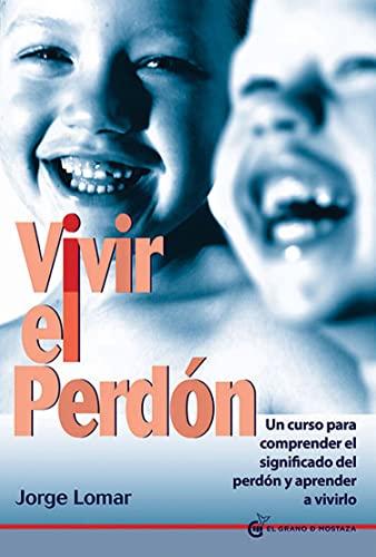 9788494087004: Vivir el perdón: Un curso para comprender el significado del perdón y aprender a vivirlo (Spanish Edition)