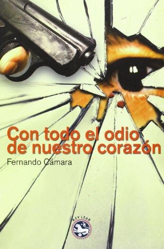 9788494092572: Con Todo El Odio De Nuestro Corazón (Literatura Rey Lear)