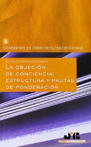 9788494093395: La Objeción De Conciencia. Estructura Y Pautas De Ponderación (Cuadernos de Derecho Constitucional)