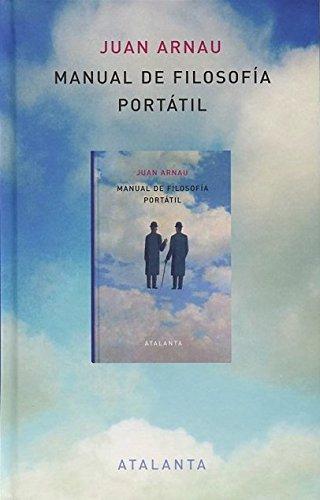 Manual de filosofía portátil.: Arnau Navarro, Juan.