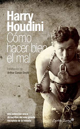 Cómo hacer bien el mal (9788494098598) by Harry Houdini