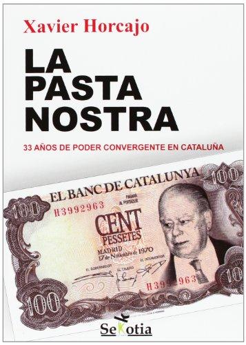 9788494099250: La Pasta Nostra: 33 años de poder convergente en Cataluña