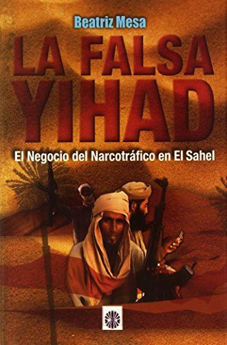 9788494100352: La falsa yihad: el negocio del narcotr�fico en el Sahel