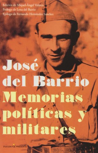José del Barrio. Memorias políticas y militares: Barrio, José/Velasco, Miquel-Ángel