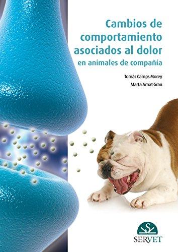 Cambios de comportamiento asociados al dolor en animales de compañía (Paperback): ...