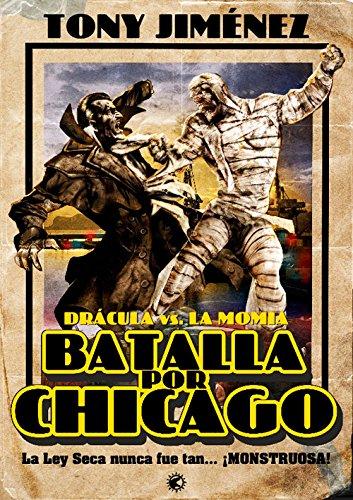 9788494102097: Batalla Por Chicago. Dracula Vs. La Momia (Monsters Unleashed)