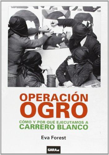 9788494102431: Operación Ogro. Cómo Y Por Qué Ejecutamos A Carrero Blanco