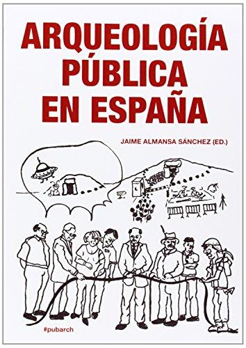 Arqueologia Publica En Espana: Sanchez, Jaime Almansa