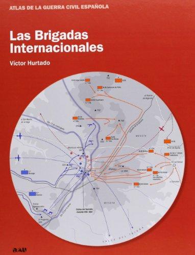 9788494103117: Las Brigadas Internacionales (Atlas Guerra Civil Español)