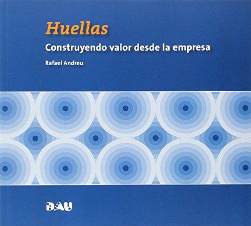 9788494103155: Huellas - Construyendo Valor Desde La Empresa