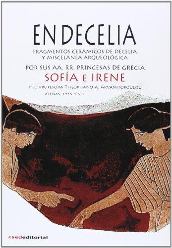 9788494103308: EN DECELIA - DOS ENSAYOS DE S.M. LA REINA DE ESPAÑA, DOÑA SOFIA, Y S.A.R. LA PRINCESA IRENE DE GRECIA