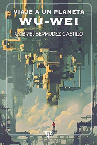 9788494103520: Viaje a un planeta Wu-Wei (Spanish Edition)