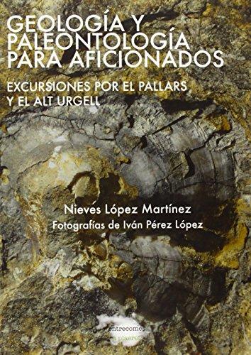 9788494104220: Geología y paleontología para aficionados: Excursiones por el Pallars y el Alt Urgell (A plaeret)