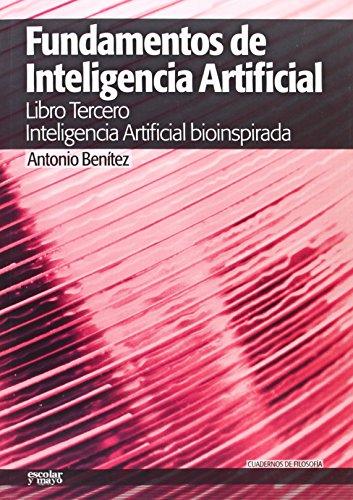 9788494105623: Fundamentos De Inteligencia Artificial Iii. Inteligencia Artificial Bioinspirada (Cuadernos de filosofía)