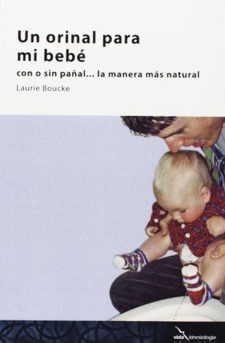 9788494107504: Un Orinal Para Mi Bebé: con o sin pañal, la manera más natural