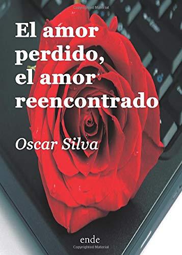 9788494108341: El amor perdido, el amor reencontrado