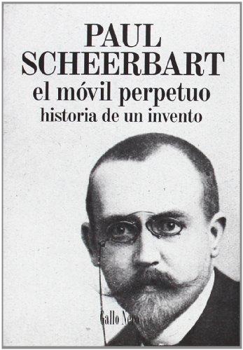 EL MOVIL PERPETUO: Historia de un invento: Paul Scheerbart