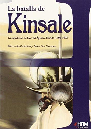 La Batalla de Kinsale : la expedición: Alberto Raúl Esteban