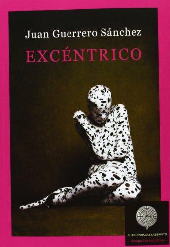 9788494111525: Excéntrico (Anaquel De Narrativa)