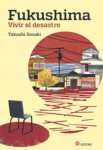 9788494112539: Fukushima. Vivir El Desastre (Satori Actual)