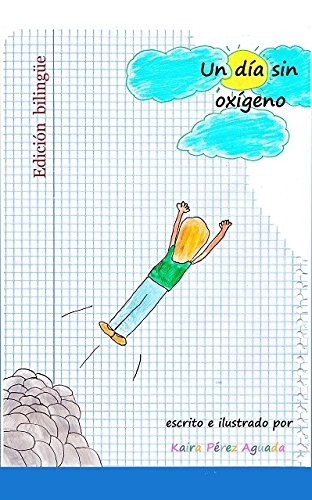 9788494115226: Un día sin oxígeno: A day without oxygen