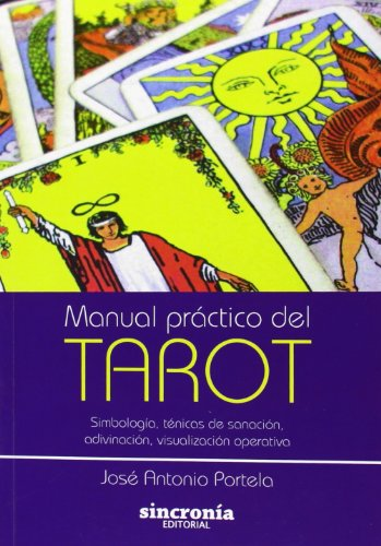 Manual práctico del tarot : simbología, técnicas: J. A. Portela