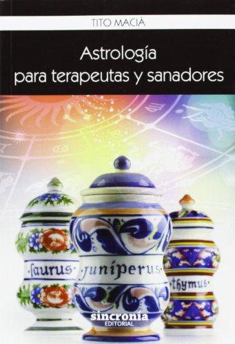 Astrología para terapeutas y sanadoras (Paperback): Tito Macia