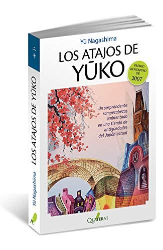 9788494117374: Los atajos de Yuko (Narrativa (quaterni))