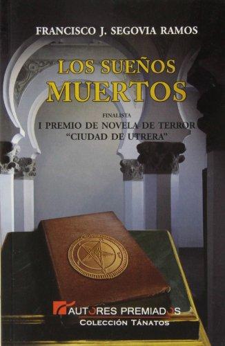 LOS SUEÑOS MUERTOS: SEGOVIA RAMOS, FRANCISCO