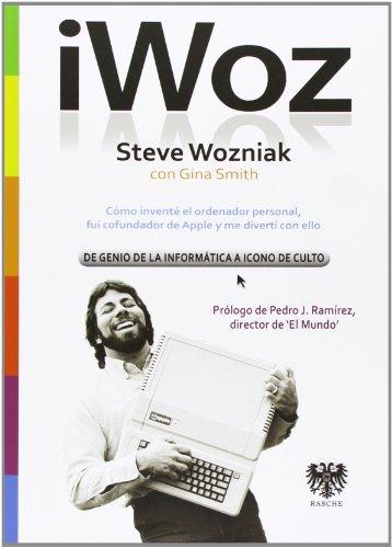 9788494122910: Iwoz. Steve Wozniak, De Genio De La Informática A Icono De Culto