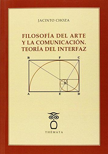 FILOSOFIA DEL ARTE Y LA COMUNICACIÓN: TEORIA DEL INTERFAZ: Jacinto Choza