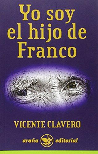 9788494123818: Yo soy el hijo de Franco (Tela De Araña)
