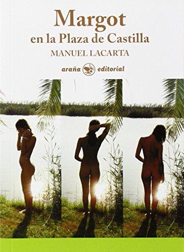 MARGOT EN LA PLAZA DE CASTILLA: MANUEL LACARTA
