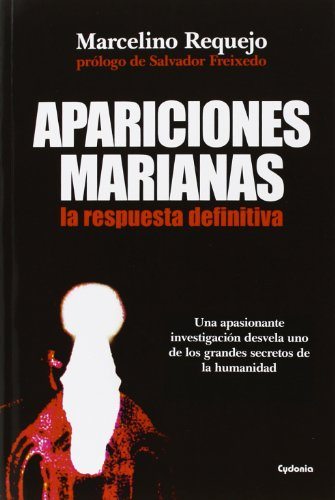 9788494125829: Apariciones marianas, la respuesta definitiva (Historia Oculta)