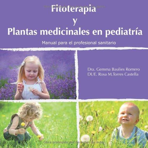 9788494131325: Fitoterapia y plantas medicinales en pediatría (Spanish Edition)