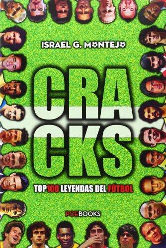 9788494131547: Cracks. Top 100 Leyendas Del Fútbol