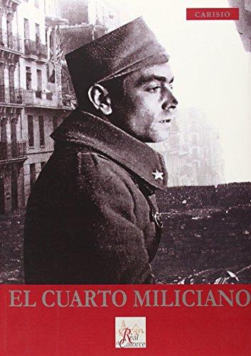 9788494134739: El Cuarto Miliciano (Narrativa (real Catorce))