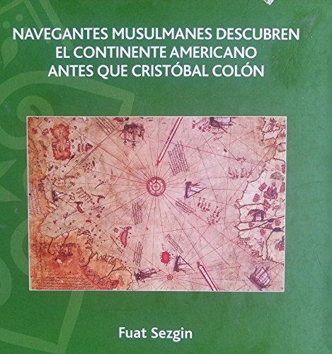 NAVEGANTES MUSULMANES DESCUBREN EL CONTINENTE AMERICANO ANTES: SEZGIN, FUAT :