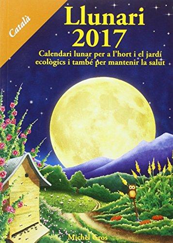Llunari 2017: Calendari lunar per a l'hort: Gros, Michel