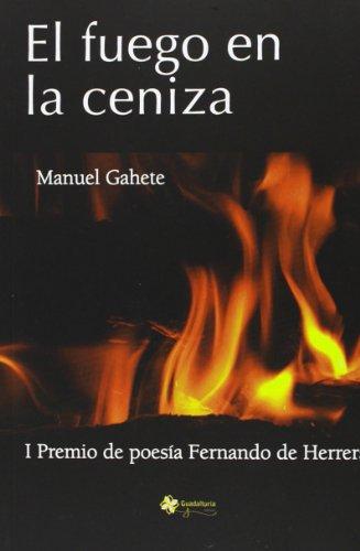 9788494137570: EL FUEGO EN LA CENIZA