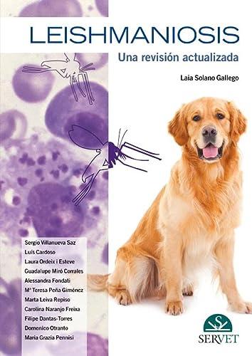 Leishmaniosis, una revision actualizada: Solano Gallego, Laia