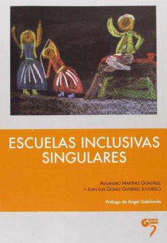 9788494142833: ESCUELAS INCLUSIVAS SINGULARES
