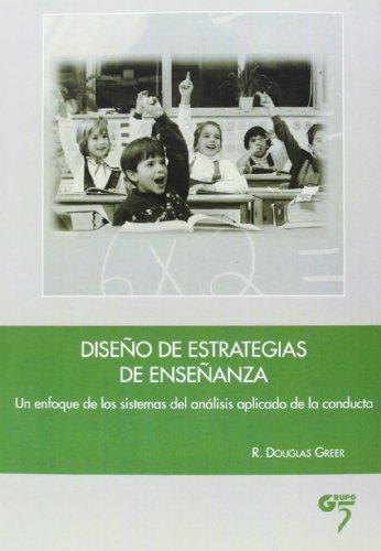 DISEÑO DE ESTRATEGIAS DE ENSEÑANZA: UN ENFOQUE DE LOS SISTEMAS DEL ANALISIS APLICADO ...