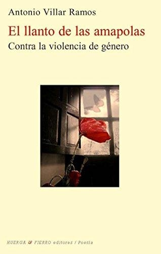 9788494143656: EL LLANTO DE LAS AMAPOLAS: CONTRA LA VIOLENCIA DE GÉNERO (POESÍA)