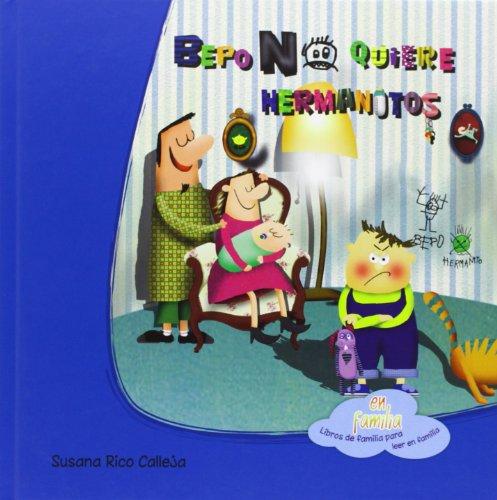 9788494144387: Bepo no quiere hermanitos (En familia)