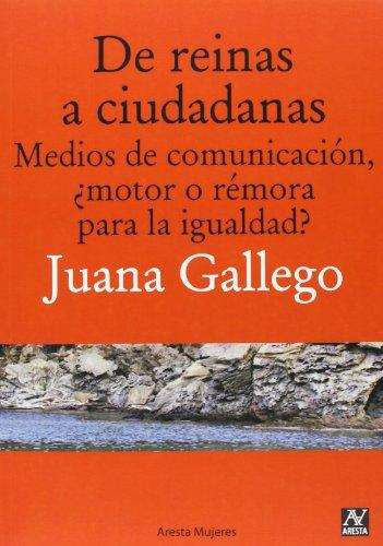 De reinas a ciudadanas : medios de: Juana Gallego Ayala