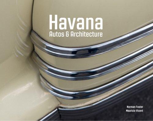 Havana: Foster, Norman; Vicent Mulet, Mauricio