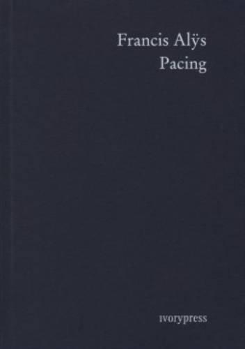 Francis Alys; Pacing: Francis Alys